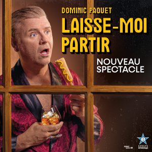 DominicPaquet_TheatreDejardins_Spectacle_Montreal_Humour_2avril2020